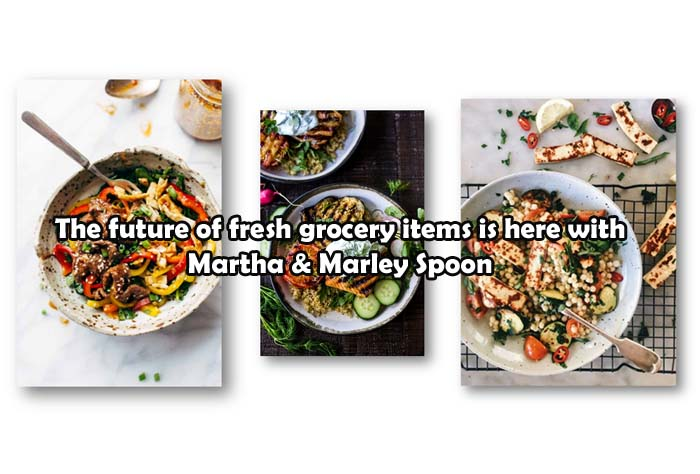 The future of fresh grocery items is here with Martha & Marley Spoon